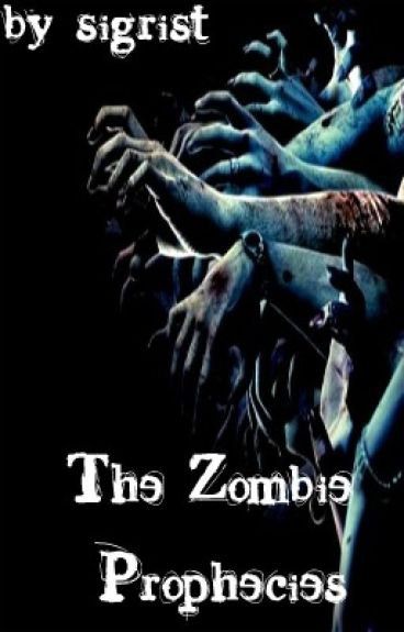 The Zombie Prophecies