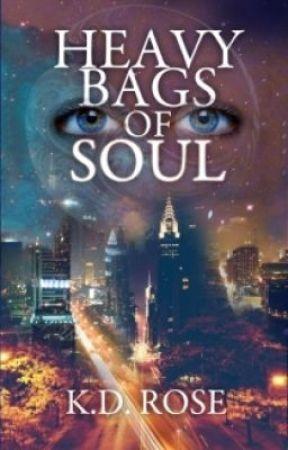 Heavy Bags of Soul by K.D. Rose by KDRose