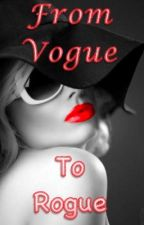 From Vogue to Rogue by PPLwriter