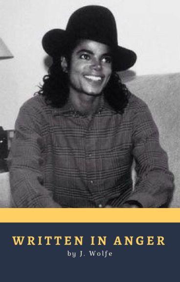 Written in Anger [ Michael Jackson AU ]