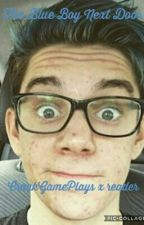 The Blue Boy Next Door - CrankGamePlays x reader by Freyabella123