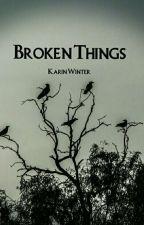Broken Things by inkwellheart