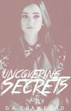 Uncovering Secrets by basicbetty