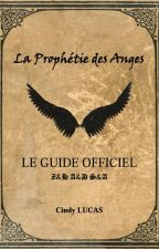 La Prophétie des Anges - Le Guide Officiel by luckycid