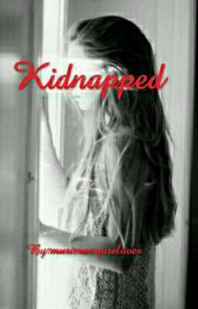Kidnapped by musicvampirelover