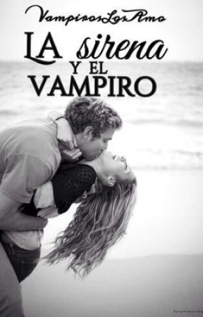 La sirena y el vampiro by VampirosLosAmo