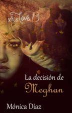 La decisión de Meghan (13)  by MnicaDazOrea
