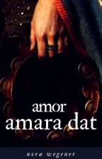 Amor Amara Dat  by norwegian_flower