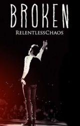 Broken (A Niall Horan Fan Fiction) by RelentlessChaos