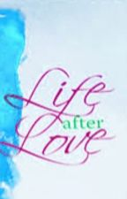 Life after Love by sjones412