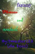 Funny phrased/comebacks by Dmaster123