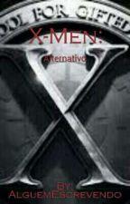 X-Men:Alternative (Interativa) by AlguemEscrevendo