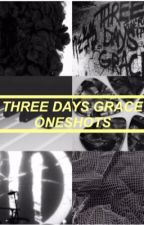 three days grace oneshots by aesthetic-walst