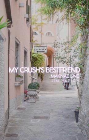 my crush's bestfriend by JIMINATION