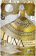 LUNA - Im Zeichen des Mondes (#erzaehlesuns2) by LunaNox