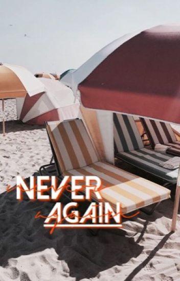 never again | g.d