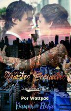 Nuestro Encuentro by lulybieber4ever