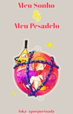 Mabill-Meu Sonho Meu Pesadelo(Finalizado) by loka_aporpurinada