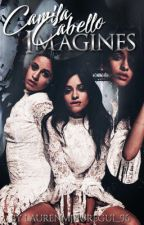 Camila Cabello Imagines by LaurenMJauregui_96