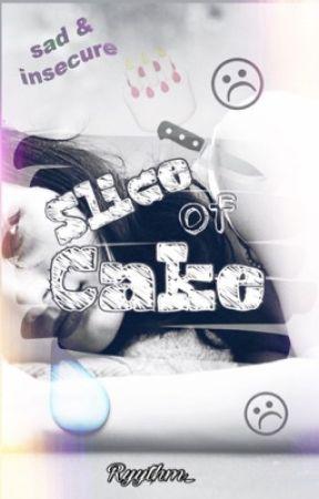 Slice of Cake *NOT COMPLETE* by Ryythm_