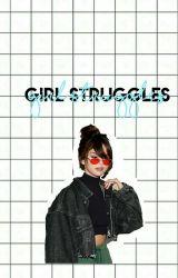 Girl Struggles by lexy_vance