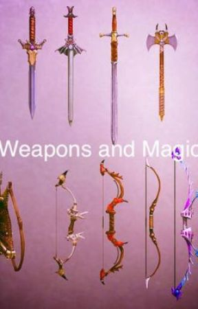 Weapons and Magic  by SapphireGem12