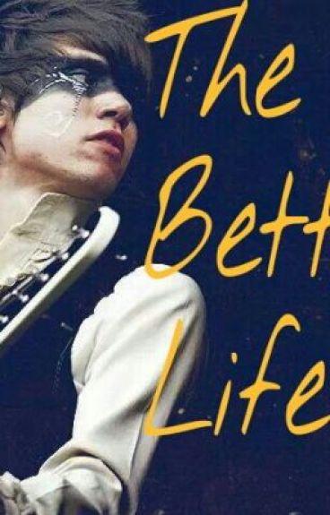 The Better Life // Ryan Ross