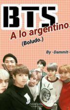 BTS Argentino, boludo. by DammItt