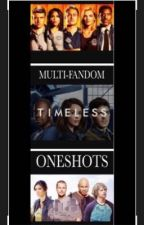 Multi-Fandom Oneshots: Timeless, NCIS LA, Chicago Fire by TheAngelBlinked