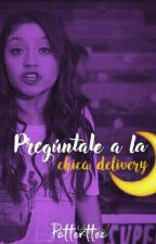 Pregúntale a la chica delivery🌙🌞 by JessiLangel