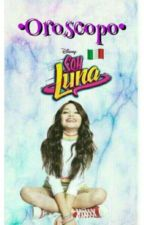Oroscopo Di Soy Luna| ITA by _moonlight_03