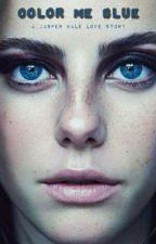 Color Me Blue (Jasper Hale Love Story) by VelvetQueenLove