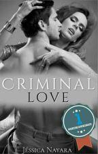 Criminal Love (Concluído) by jessicanayara54
