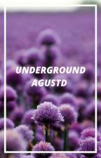Underground AgustD  [YoonJin•Sujin•SIN] by NtoxxB