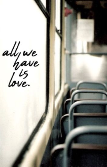 ALL WE HAVE IS LOVE ▹ daily reminders
