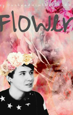 F l o w e r (♡phan♡) by ourheadsintheclouds