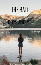 The Bad Boys and me by The_Weirdo_Who_Reads