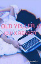 Old Yeller//Joji/filthy Frank (George Miller) x reader by Dingo-itis