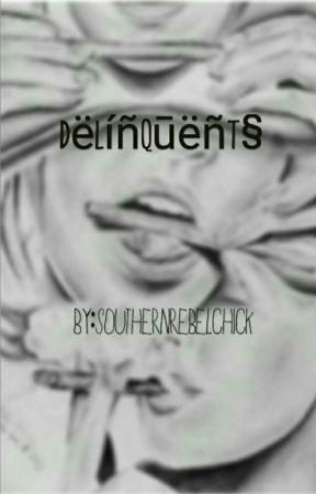 Dëlíñqūëñt§ by southernrebelchick