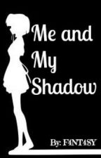 Me and My Shadow(OHSHC)(ON HOLD) by F4NT4SY