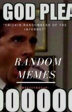 Random Memes  by SweetCynoCup-