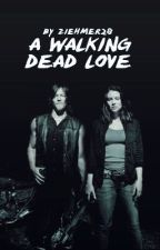 A Walking Dead Love by Ziehmer28