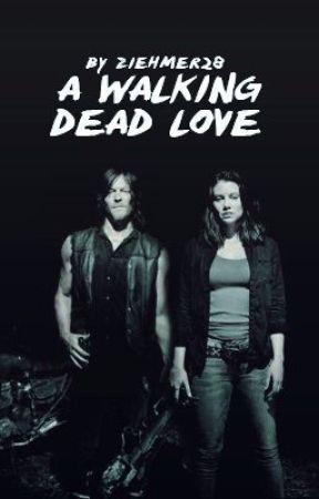 A Walking Dead Love SLOW UPDATES by Ziehmer28
