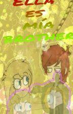 """""""Ella es mia brother"""" by AlexiaLeeon"""