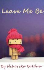 Leave Me Be by ilovebooksandstories