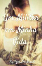 Um Militar em Minha Vida by Parpi17