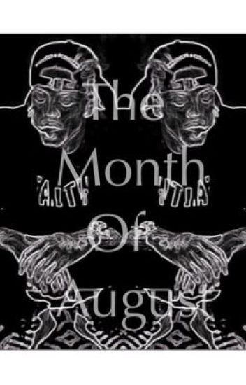 The Month Of August (August Alsina Story)