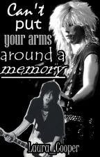 You Can't Put Your Arms Around A Memory (Guns n Roses, Duzzy fanfic) by Laura_Cooper