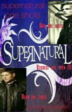 Supernatural One shots  by supernaturalgirl85