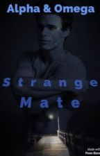 Strange Mate ||All Books||Uncomplete✖️ by ScottishWriting